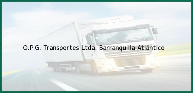 Teléfono, Dirección y otros datos de contacto para O.P.G. Transportes Ltda., Barranquilla, Atlántico, Colombia