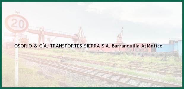Teléfono, Dirección y otros datos de contacto para OSORIO & CÍA. TRANSPORTES SIERRA S.A., Barranquilla, Atlántico, Colombia