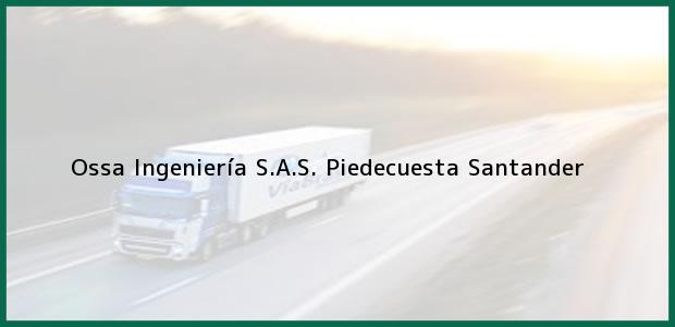 Teléfono, Dirección y otros datos de contacto para Ossa Ingeniería S.A.S., Piedecuesta, Santander, Colombia