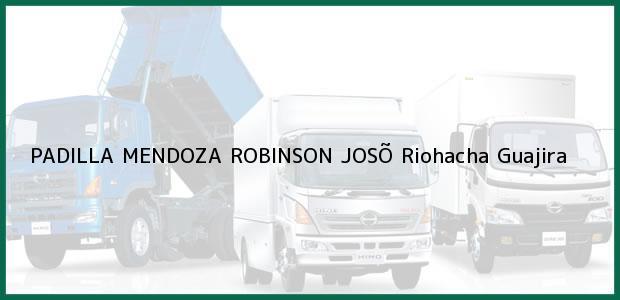 Teléfono, Dirección y otros datos de contacto para PADILLA MENDOZA ROBINSON JOSÕ, Riohacha, Guajira, Colombia