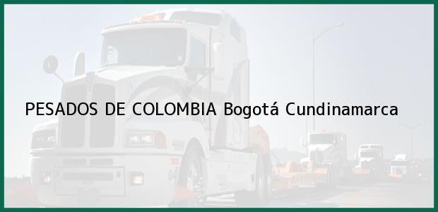 Teléfono, Dirección y otros datos de contacto para PESADOS DE COLOMBIA, Bogotá, Cundinamarca, Colombia