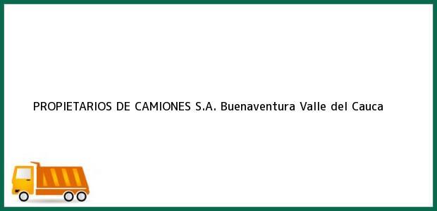 Teléfono, Dirección y otros datos de contacto para PROPIETARIOS DE CAMIONES S.A., Buenaventura, Valle del Cauca, Colombia