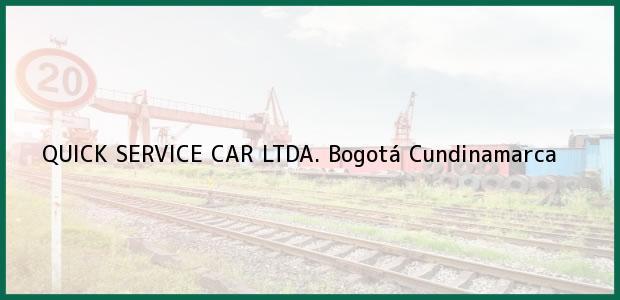 Teléfono, Dirección y otros datos de contacto para QUICK SERVICE CAR LTDA., Bogotá, Cundinamarca, Colombia