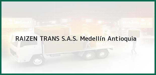 Teléfono, Dirección y otros datos de contacto para RAIZEN TRANS S.A.S., Medellín, Antioquia, Colombia