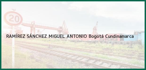 Teléfono, Dirección y otros datos de contacto para RAMÍREZ SÁNCHEZ MIGUEL ANTONIO, Bogotá, Cundinamarca, Colombia
