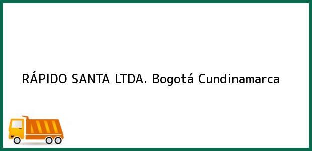 Teléfono, Dirección y otros datos de contacto para RÁPIDO SANTA LTDA., Bogotá, Cundinamarca, Colombia