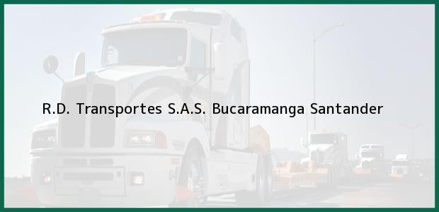Teléfono, Dirección y otros datos de contacto para R.D. Transportes S.A.S., Bucaramanga, Santander, Colombia
