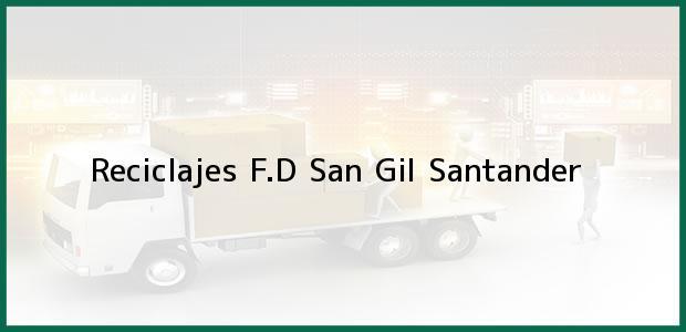 Teléfono, Dirección y otros datos de contacto para Reciclajes F.D, San Gil, Santander, Colombia