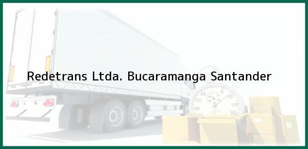 Teléfono, Dirección y otros datos de contacto para Redetrans Ltda., Bucaramanga, Santander, Colombia
