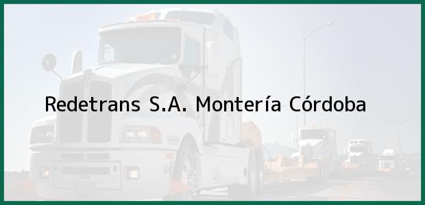Teléfono, Dirección y otros datos de contacto para Redetrans S.A., Montería, Córdoba, Colombia