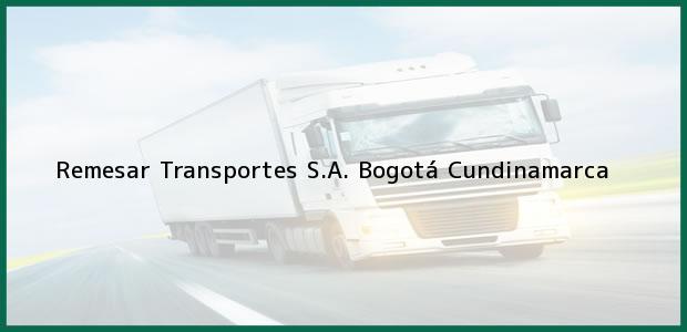 Teléfono, Dirección y otros datos de contacto para Remesar Transportes S.A., Bogotá, Cundinamarca, Colombia