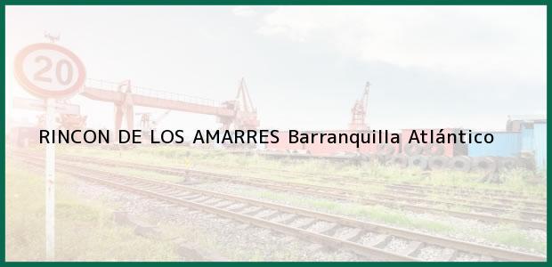 Teléfono, Dirección y otros datos de contacto para RINCON DE LOS AMARRES, Barranquilla, Atlántico, Colombia
