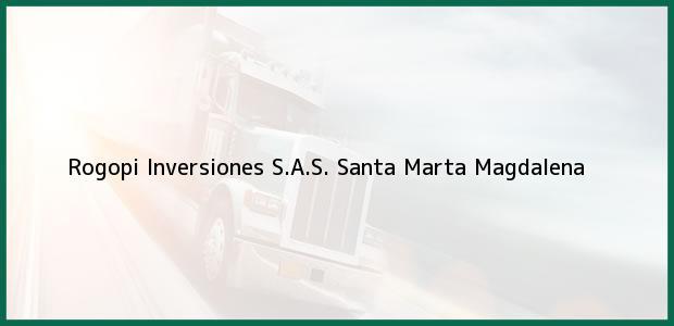 Teléfono, Dirección y otros datos de contacto para Rogopi Inversiones S.A.S., Santa Marta, Magdalena, Colombia