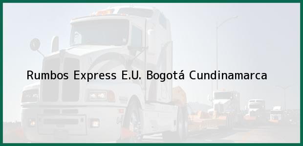 Teléfono, Dirección y otros datos de contacto para Rumbos Express E.U., Bogotá, Cundinamarca, Colombia