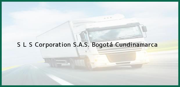 Teléfono, Dirección y otros datos de contacto para S L S Corporation S.A.S., Bogotá, Cundinamarca, Colombia