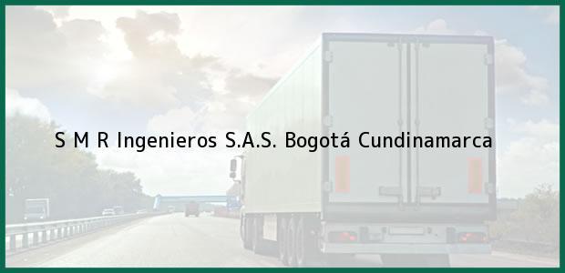 Teléfono, Dirección y otros datos de contacto para S M R Ingenieros S.A.S., Bogotá, Cundinamarca, Colombia