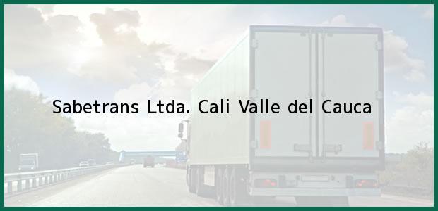 Teléfono, Dirección y otros datos de contacto para Sabetrans Ltda., Cali, Valle del Cauca, Colombia