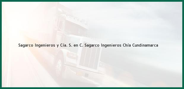 Teléfono, Dirección y otros datos de contacto para Sagarco Ingenieros y Cía. S. en C. Sagarco Ingenieros, Chía, Cundinamarca, Colombia