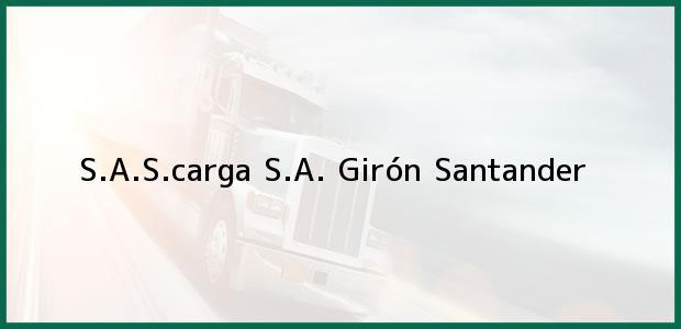 Teléfono, Dirección y otros datos de contacto para S.A.S.carga S.A., Girón, Santander, Colombia