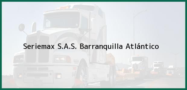 Teléfono, Dirección y otros datos de contacto para Seriemax S.A.S., Barranquilla, Atlántico, Colombia