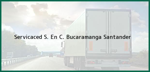 Teléfono, Dirección y otros datos de contacto para Servicaced S. En C., Bucaramanga, Santander, Colombia