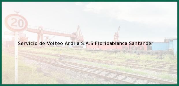 Teléfono, Dirección y otros datos de contacto para Servicio de Volteo Ardila S.A.S, Floridablanca, Santander, Colombia