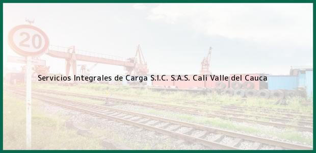 Teléfono, Dirección y otros datos de contacto para Servicios Integrales de Carga S.I.C. S.A.S., Cali, Valle del Cauca, Colombia