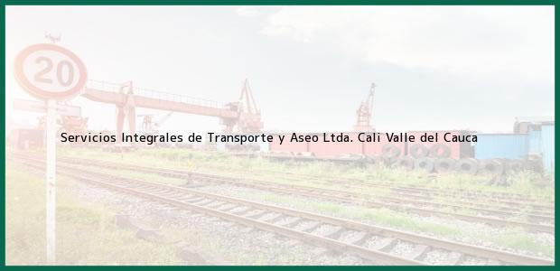 Teléfono, Dirección y otros datos de contacto para Servicios Integrales de Transporte y Aseo Ltda., Cali, Valle del Cauca, Colombia