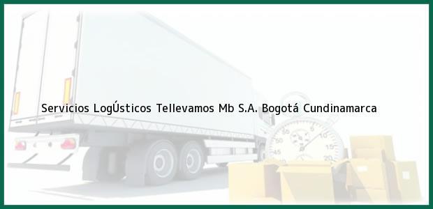 Teléfono, Dirección y otros datos de contacto para Servicios LogÚsticos Tellevamos Mb S.A., Bogotá, Cundinamarca, Colombia