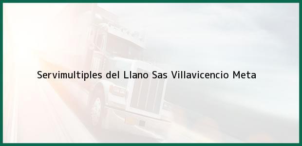 Teléfono, Dirección y otros datos de contacto para Servimultiples del Llano Sas, Villavicencio, Meta, Colombia