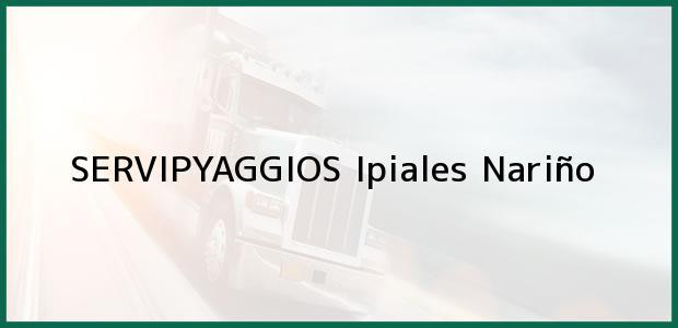 Teléfono, Dirección y otros datos de contacto para SERVIPYAGGIOS, Ipiales, Nariño, Colombia