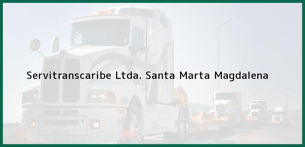Teléfono, Dirección y otros datos de contacto para Servitranscaribe Ltda., Santa Marta, Magdalena, Colombia