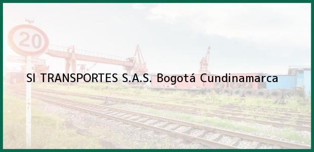 Teléfono, Dirección y otros datos de contacto para SI TRANSPORTES S.A.S., Bogotá, Cundinamarca, Colombia