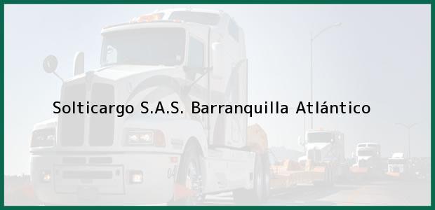 Teléfono, Dirección y otros datos de contacto para Solticargo S.A.S., Barranquilla, Atlántico, Colombia