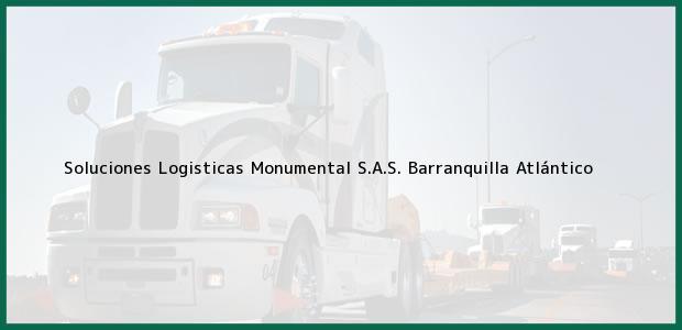Teléfono, Dirección y otros datos de contacto para Soluciones Logisticas Monumental S.A.S., Barranquilla, Atlántico, Colombia