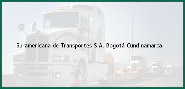 Teléfono, Dirección y otros datos de contacto para Suramericana de Transportes S.A., Bogotá, Cundinamarca, Colombia