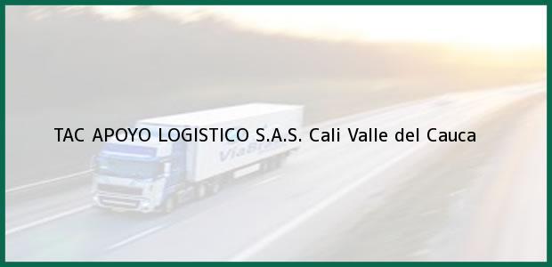 Teléfono, Dirección y otros datos de contacto para TAC APOYO LOGISTICO S.A.S., Cali, Valle del Cauca, Colombia