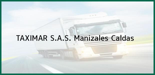 Teléfono, Dirección y otros datos de contacto para TAXIMAR S.A.S., Manizales, Caldas, Colombia