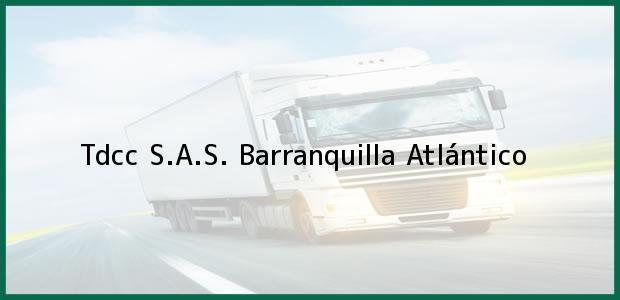 Teléfono, Dirección y otros datos de contacto para Tdcc S.A.S., Barranquilla, Atlántico, Colombia