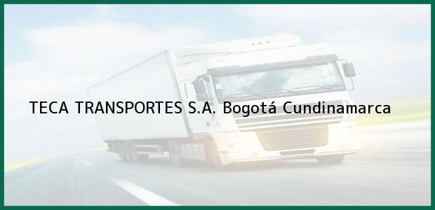 Teléfono, Dirección y otros datos de contacto para TECA TRANSPORTES S.A., Bogotá, Cundinamarca, Colombia