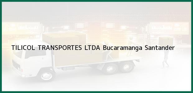 Teléfono, Dirección y otros datos de contacto para TILICOL TRANSPORTES LTDA, Bucaramanga, Santander, Colombia
