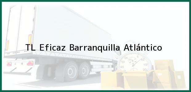 Teléfono, Dirección y otros datos de contacto para TL Eficaz, Barranquilla, Atlántico, Colombia