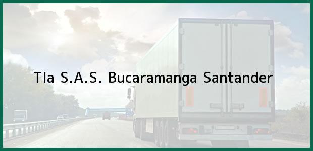 Teléfono, Dirección y otros datos de contacto para Tla S.A.S., Bucaramanga, Santander, Colombia