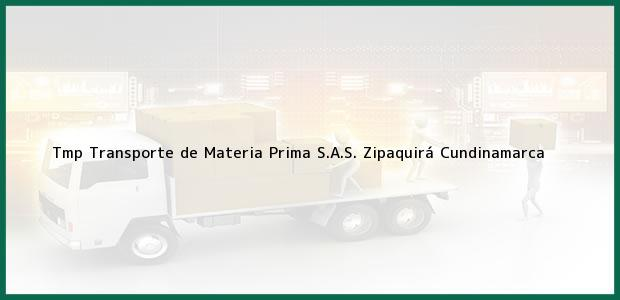 Teléfono, Dirección y otros datos de contacto para Tmp Transporte de Materia Prima S.A.S., Zipaquirá, Cundinamarca, Colombia