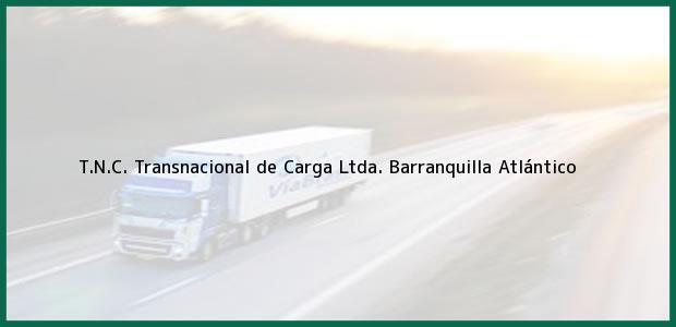 Teléfono, Dirección y otros datos de contacto para T.N.C. Transnacional de Carga Ltda., Barranquilla, Atlántico, Colombia