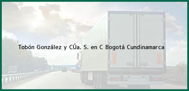 Teléfono, Dirección y otros datos de contacto para Tobón González y CÚa. S. en C, Bogotá, Cundinamarca, Colombia