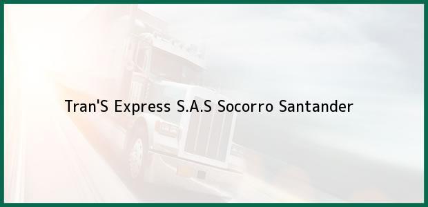 Teléfono, Dirección y otros datos de contacto para Tran'S Express S.A.S, Socorro, Santander, Colombia