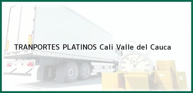 Teléfono, Dirección y otros datos de contacto para TRANPORTES PLATINOS, Cali, Valle del Cauca, Colombia