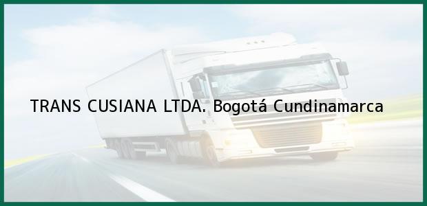 Teléfono, Dirección y otros datos de contacto para TRANS CUSIANA LTDA., Bogotá, Cundinamarca, Colombia