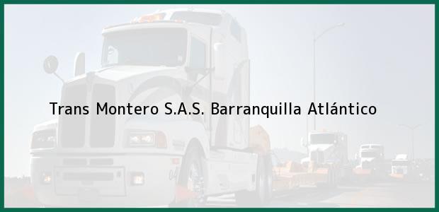 Teléfono, Dirección y otros datos de contacto para Trans Montero S.A.S., Barranquilla, Atlántico, Colombia